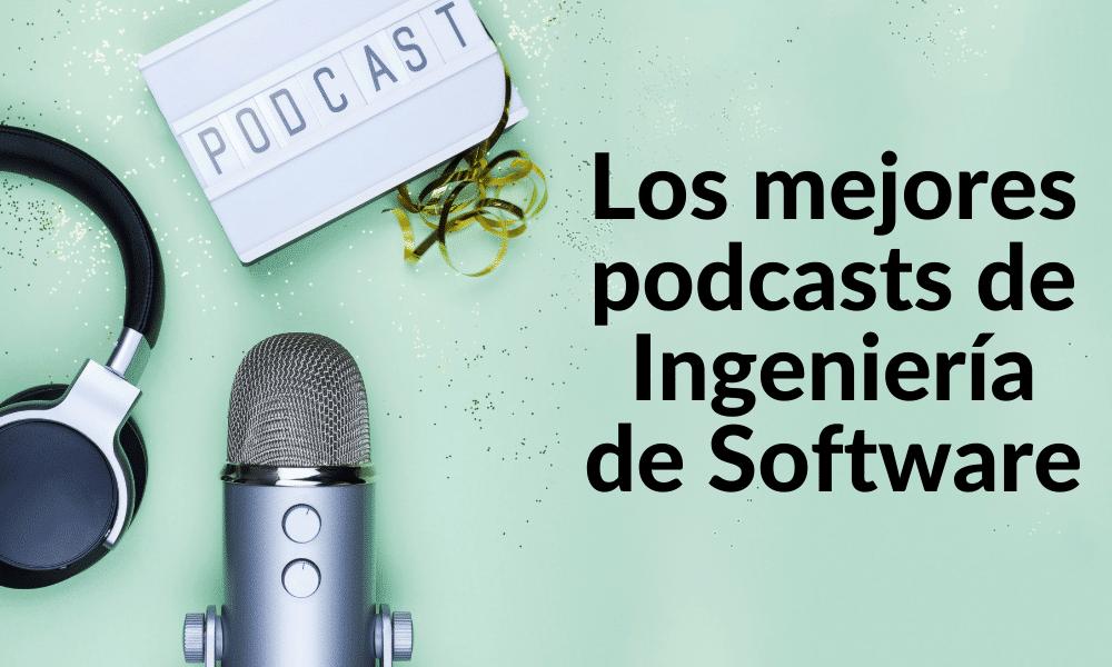 Los mejores podcasts en ingeniería de software (en inglés)